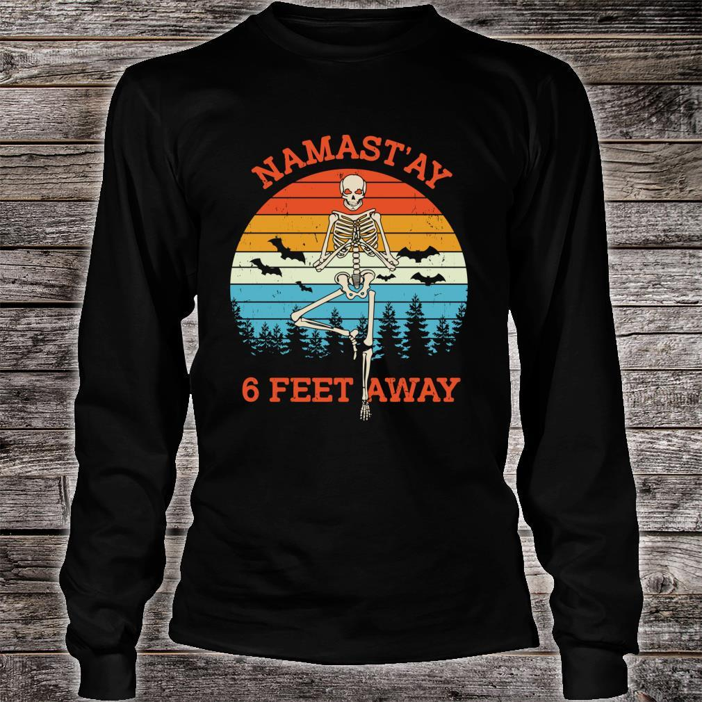 Namast'ay 6 Feet Away Halloween Shirt long sleeved