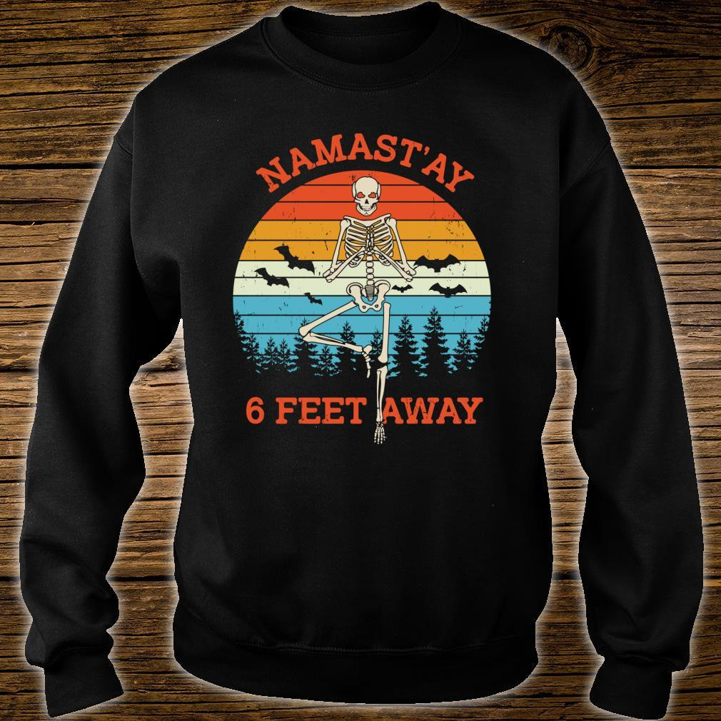 Namast'ay 6 Feet Away Halloween Shirt sweater