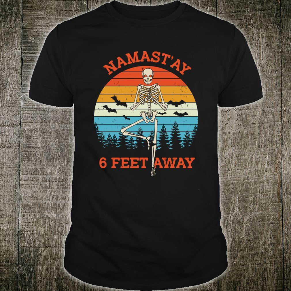 Namast'ay 6 Feet Away Halloween Shirt