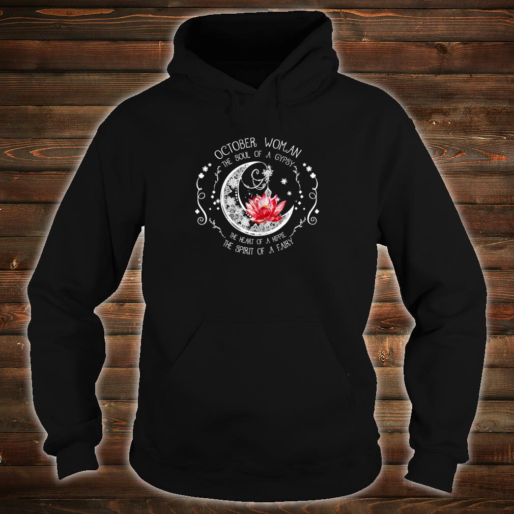 October Woman The soul of a gypsy Shirt hoodie
