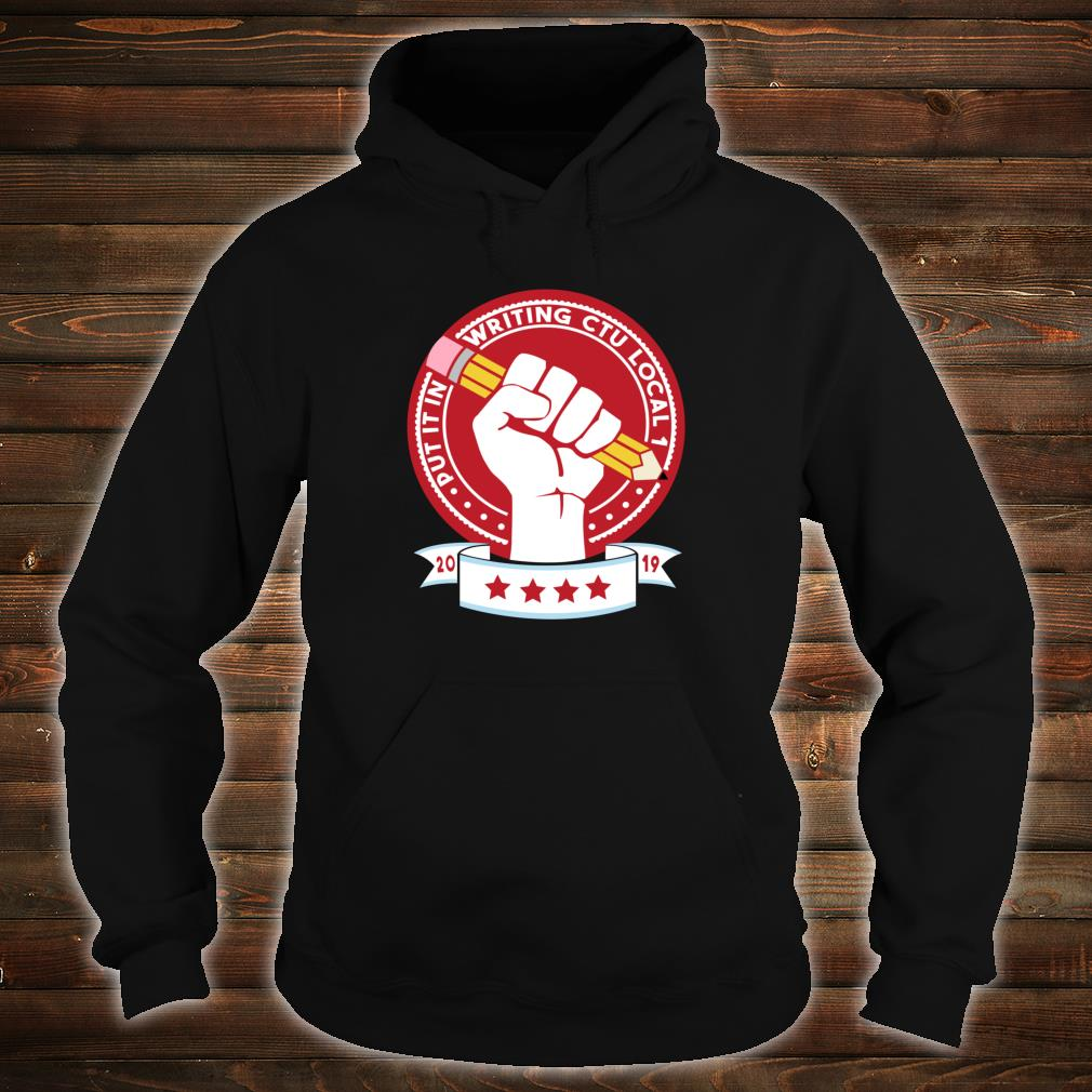 Out It In Writing CTU Local 1 Shirt hoodie