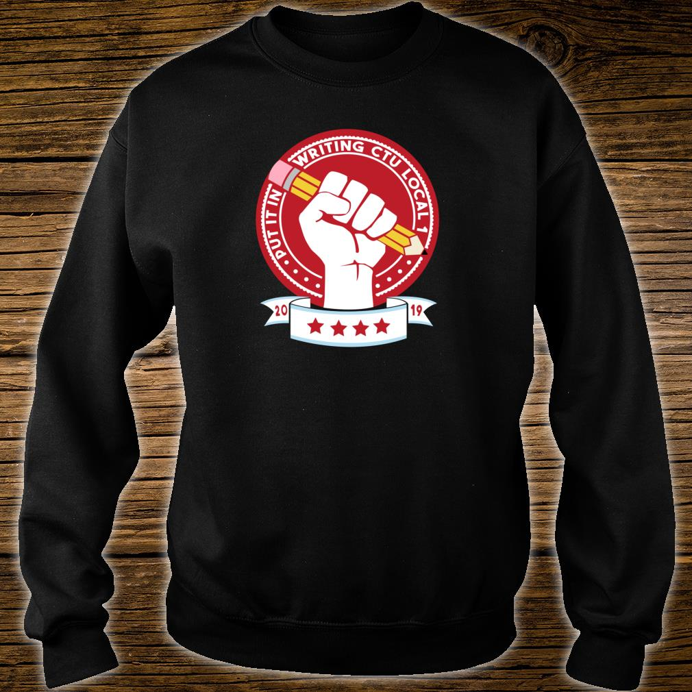 Out It In Writing CTU Local 1 Shirt sweater