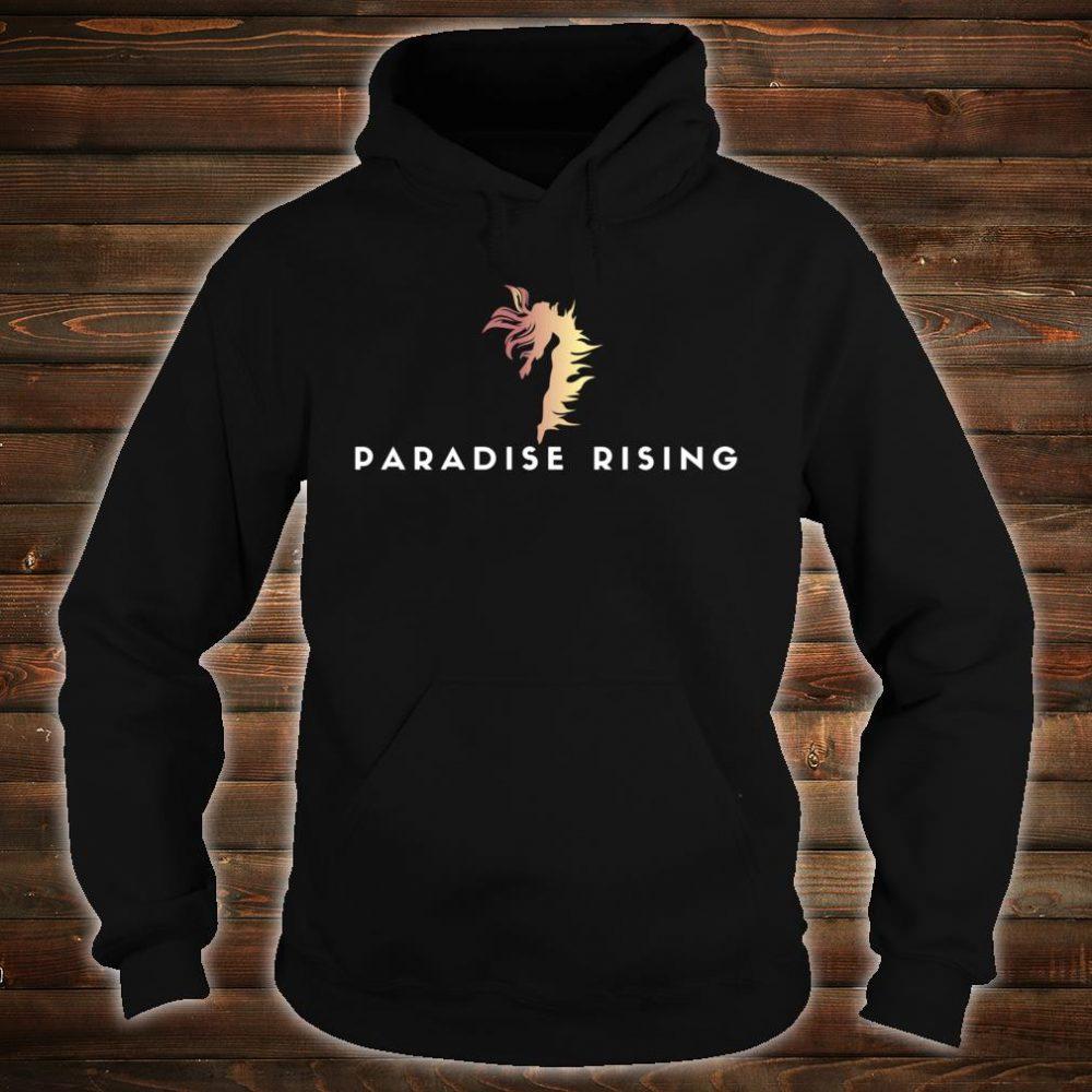 Paradise Rising Shirt hoodie