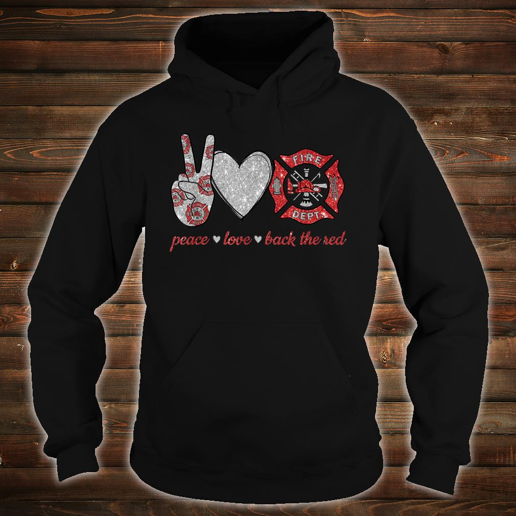 Peace love back the red Firefighter Lover Shirt hoodie