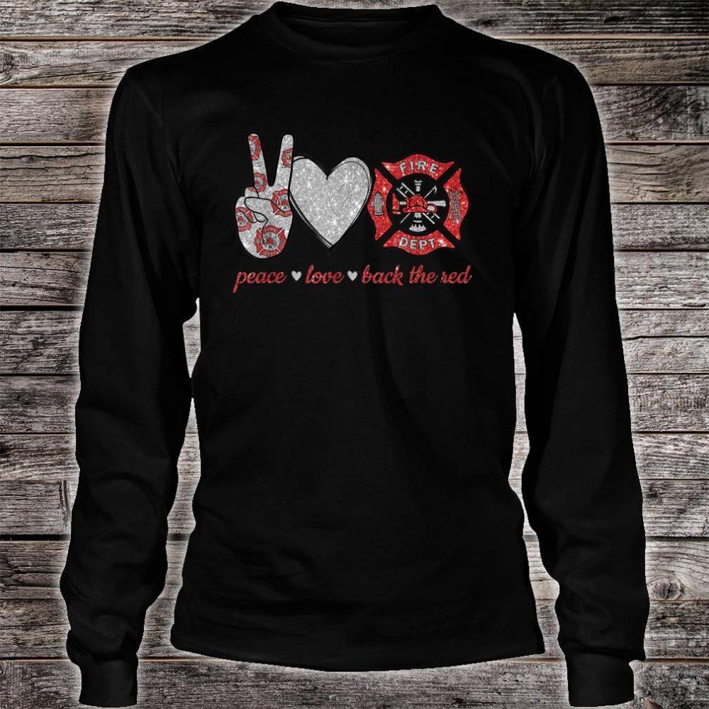 Peace love back the red Firefighter Lover Shirt long sleeved