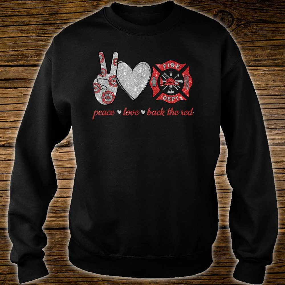 Peace love back the red Firefighter Lover Shirt sweater