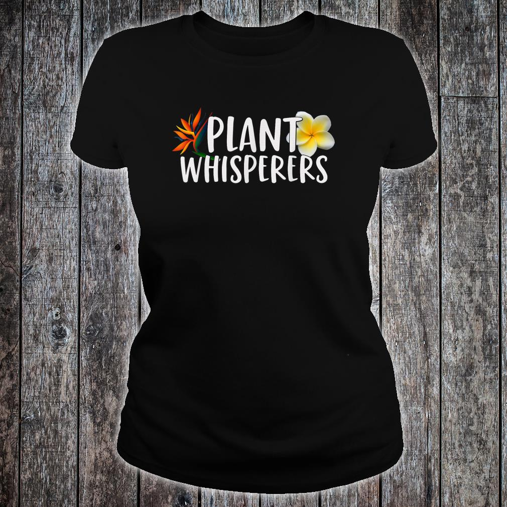 Plant Whisperers Shirt ladies tee