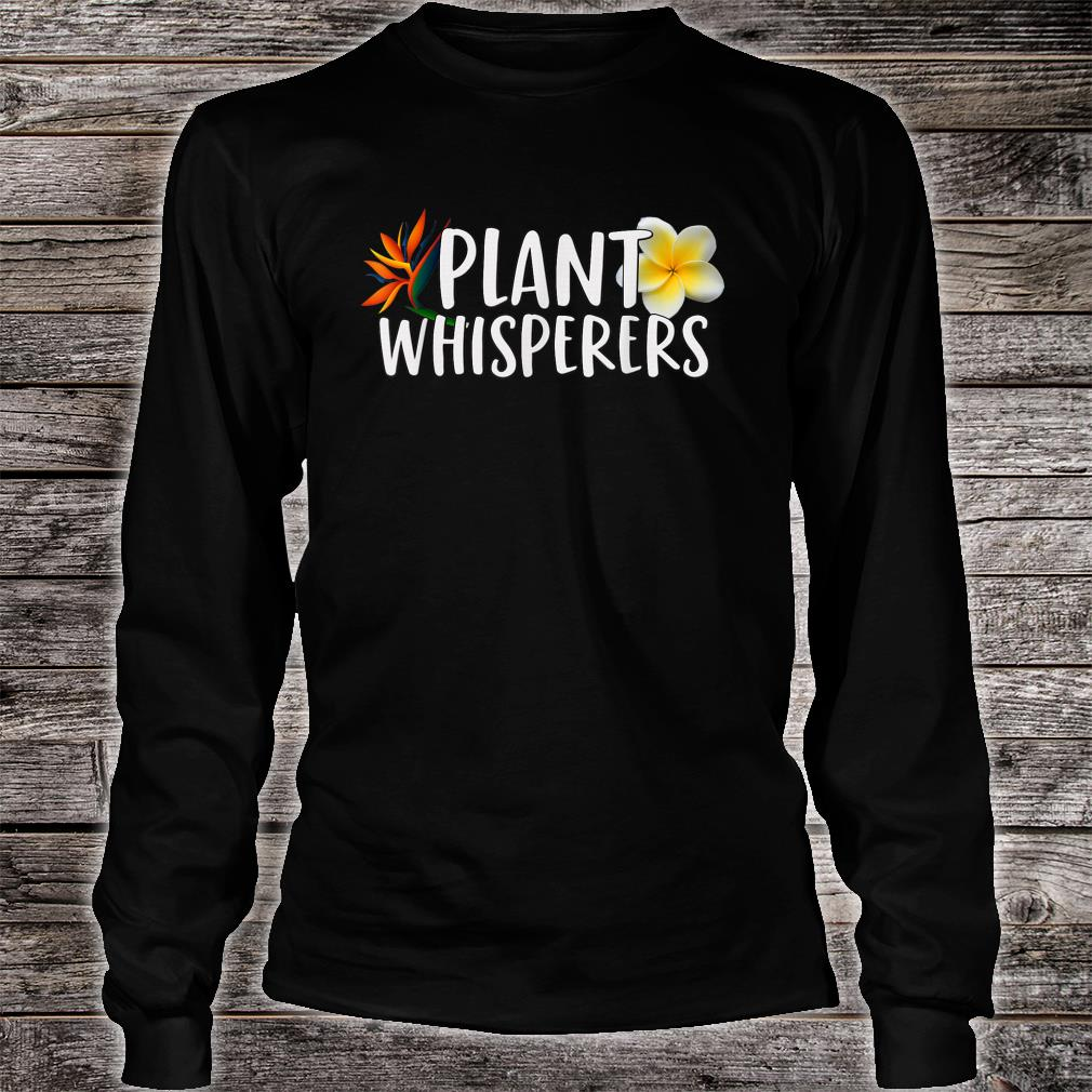 Plant Whisperers Shirt long sleeved