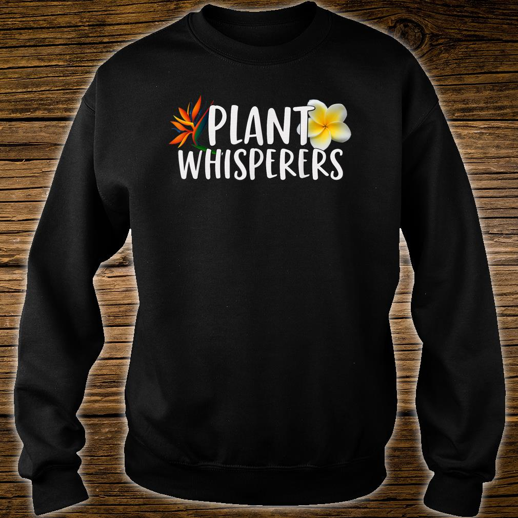 Plant Whisperers Shirt sweater