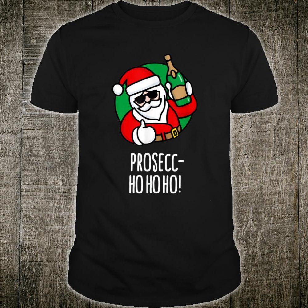 Prosec-Ho ho ho Christmas Prosecco Santa Shirt