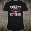 Queens Are Born In October Halloween Shirt