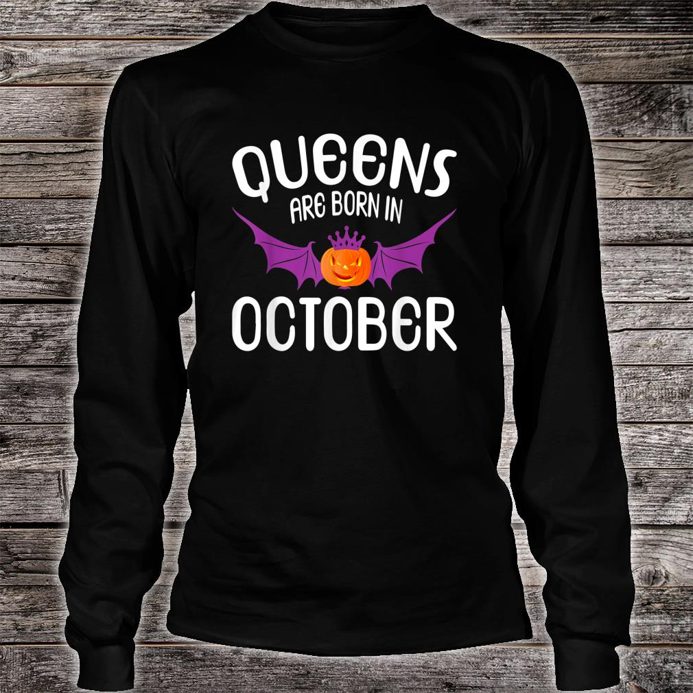 Queens Are Born In October Halloween Shirt Long sleeved