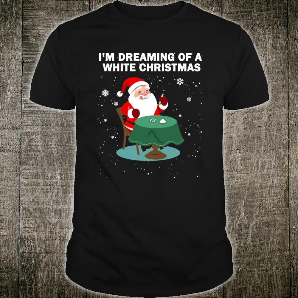 Santa Cocaine Is Dreaming Of A White Christmas Shirt