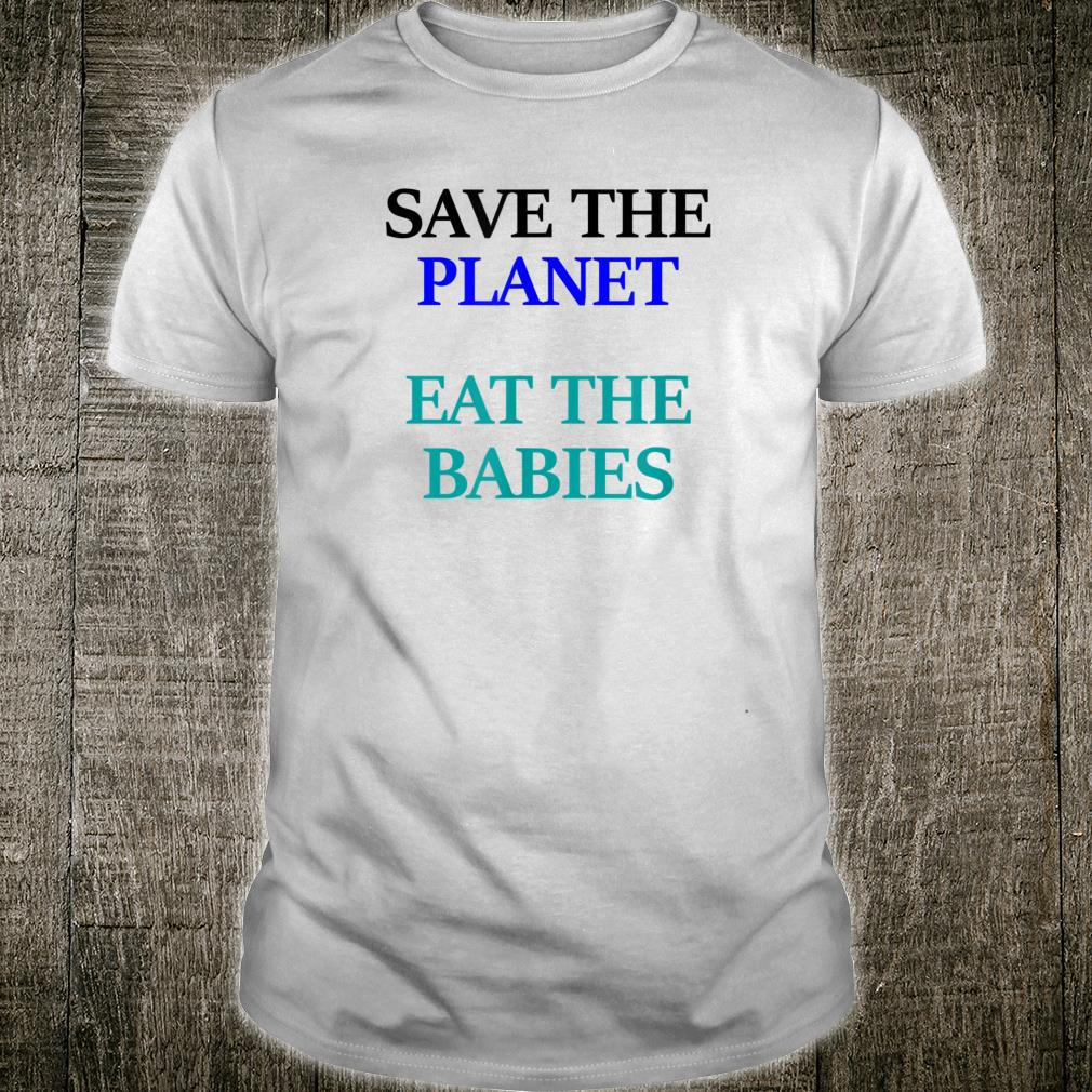 Save Planet Eat The Babies Children Shirt
