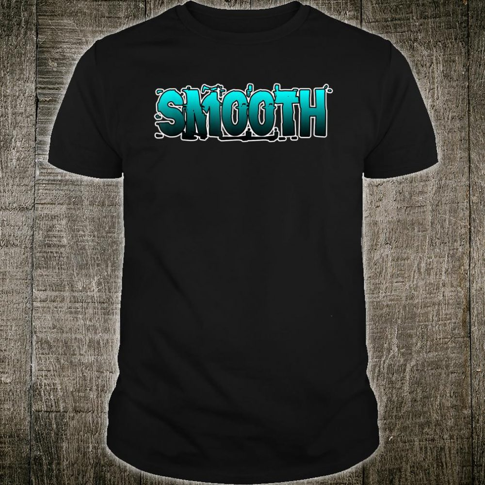 Smooth Shirt