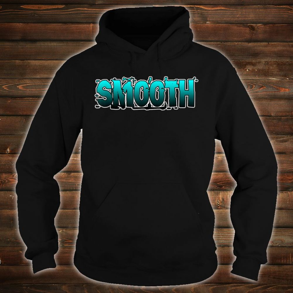 Smooth Shirt hoodie