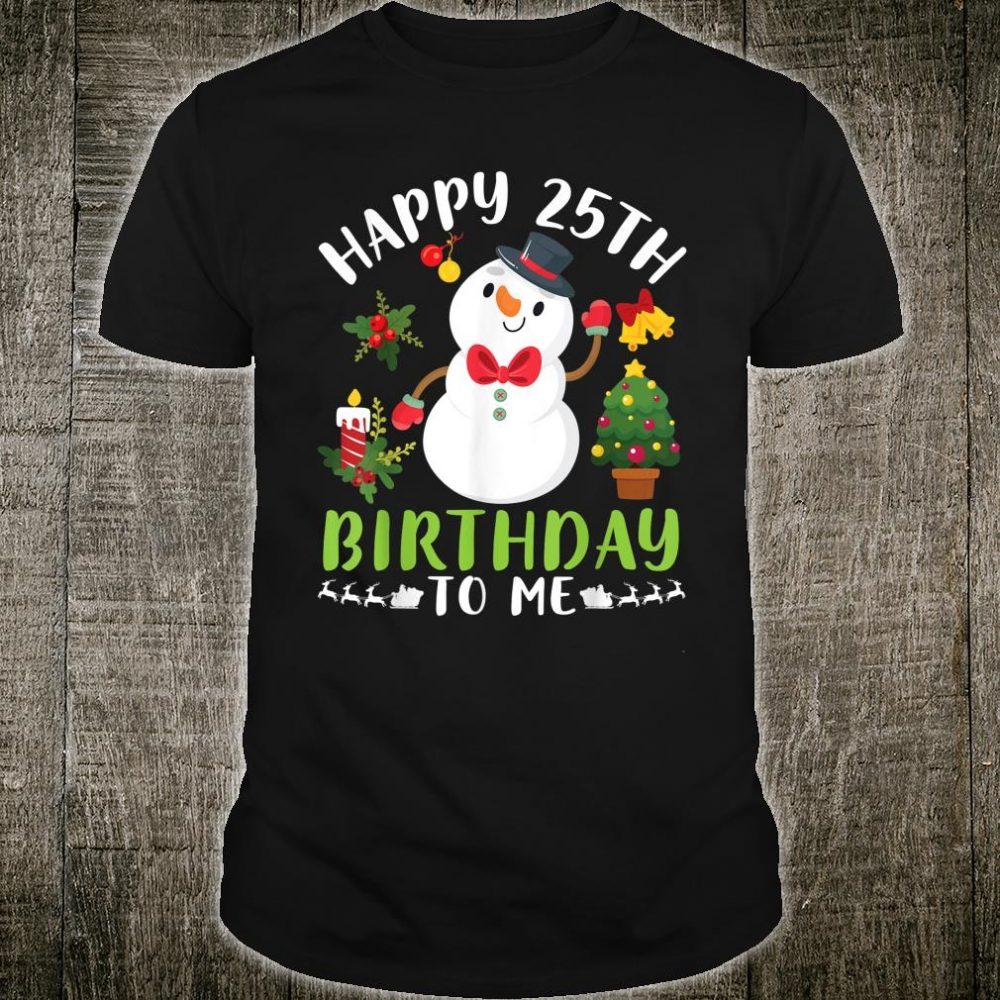 Snowman Dance Snow Noel Tree Gifts Happy 25th Birthday To Me Shirt