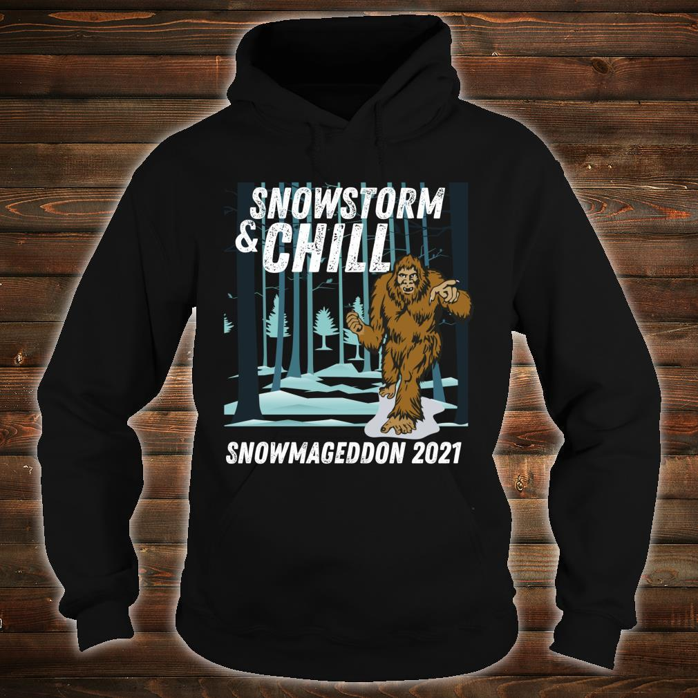 Snowstorm and Chill Big Foot Snowmageddon 2021 Shirt hoodie