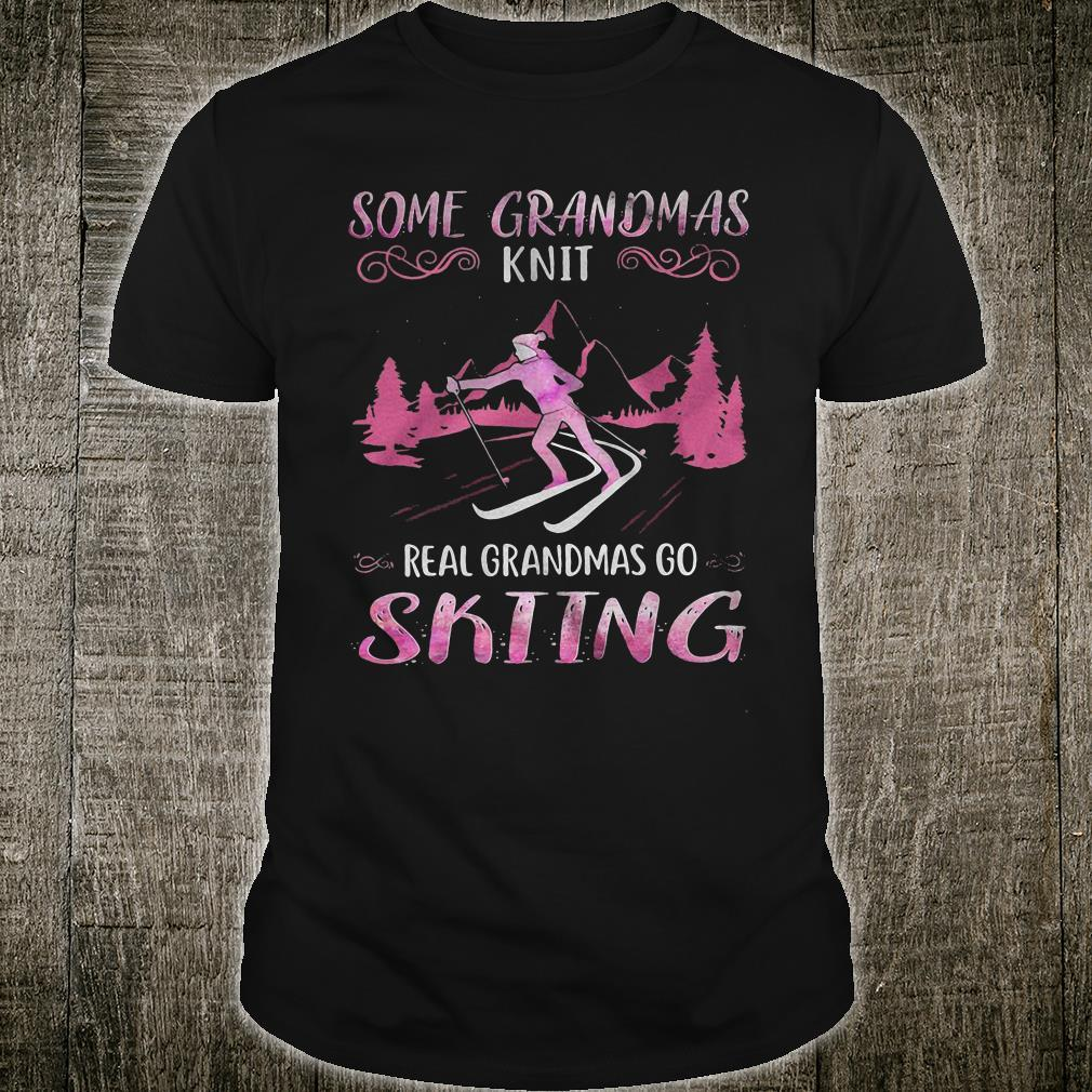 Some Grandmas Knit Real Grandmas Go Skiing Shirt