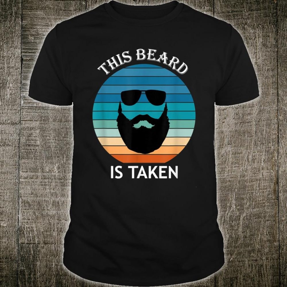 Sorry This Beard Is Taken Retro Shirt