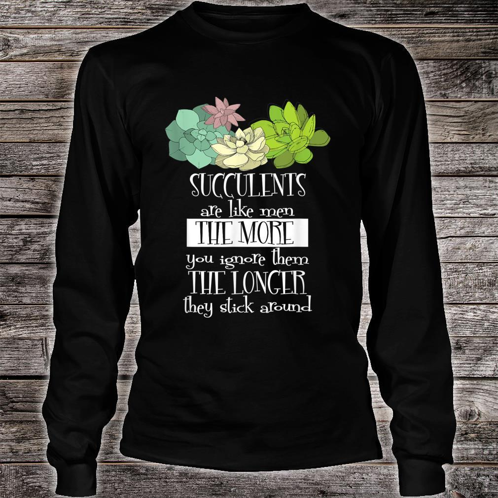 Succulents Are Like Shirt long sleeved