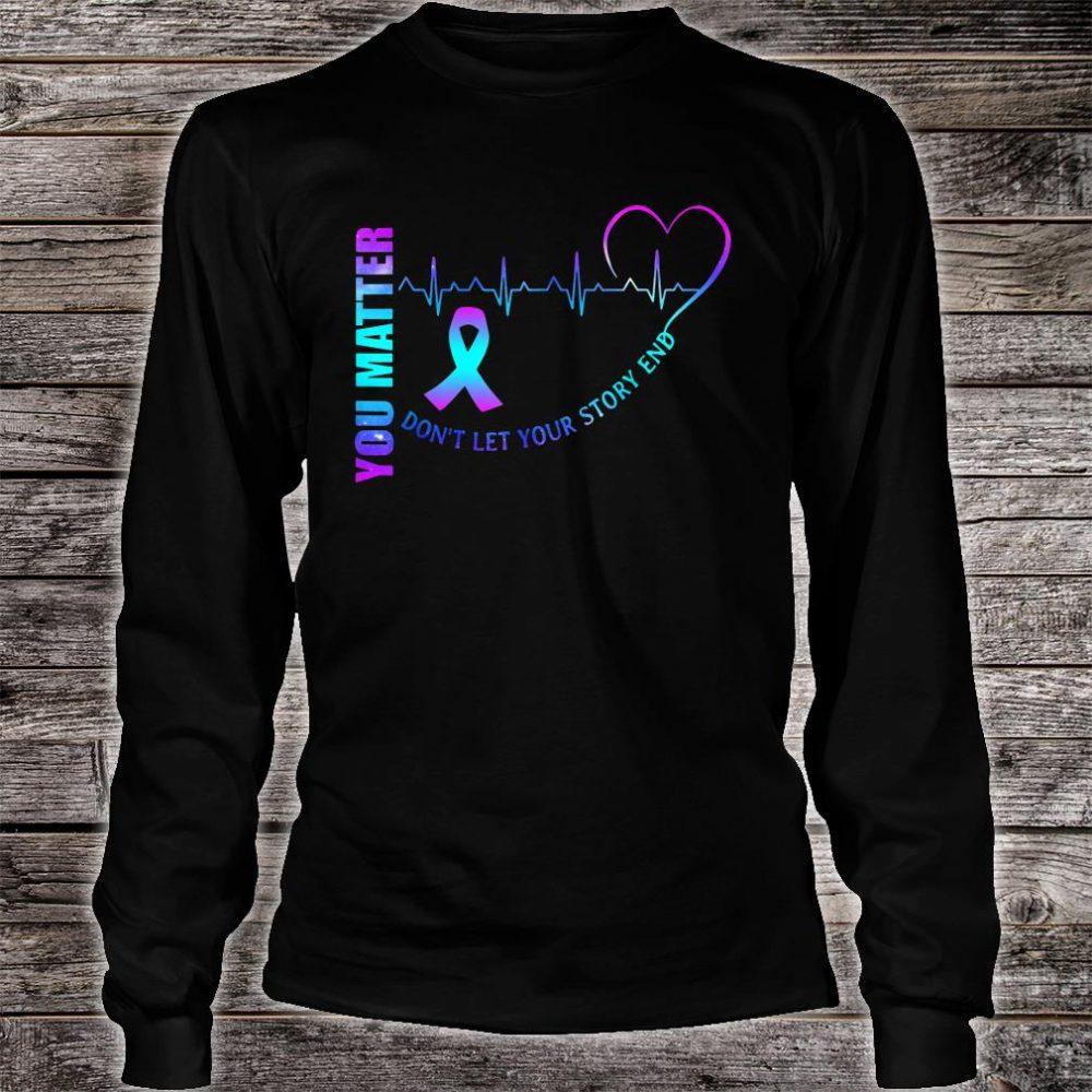 Suicide Awareness Matter Story Saying Shirt long sleeved