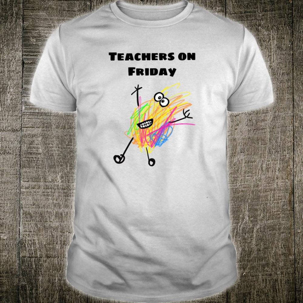 Teachers on Friday Shirt