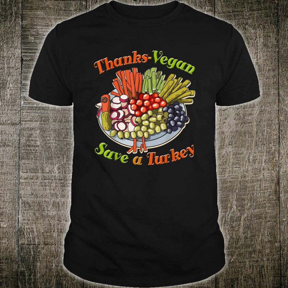 Thanks-Vegan Save a Turkey Thanksgiving Shirt