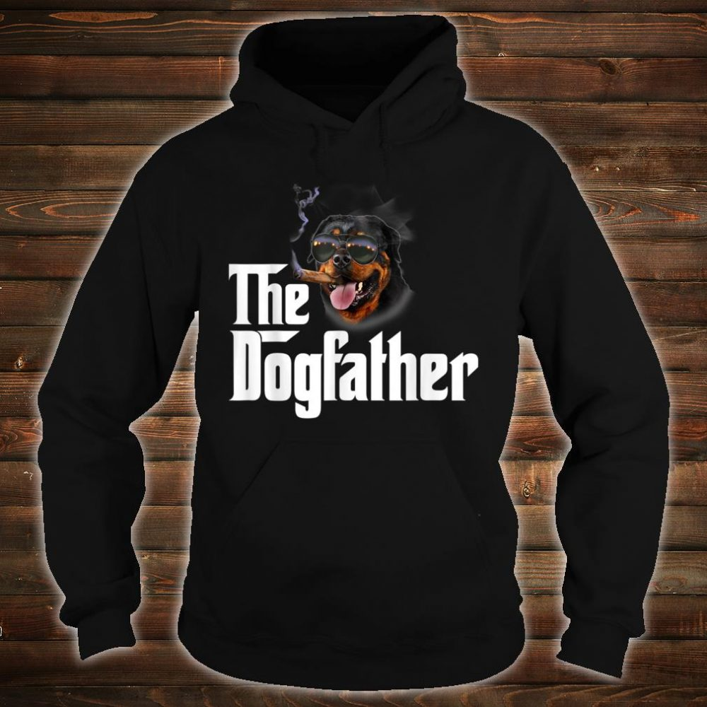 The Dogfather Rottweiler Shirt hoodie