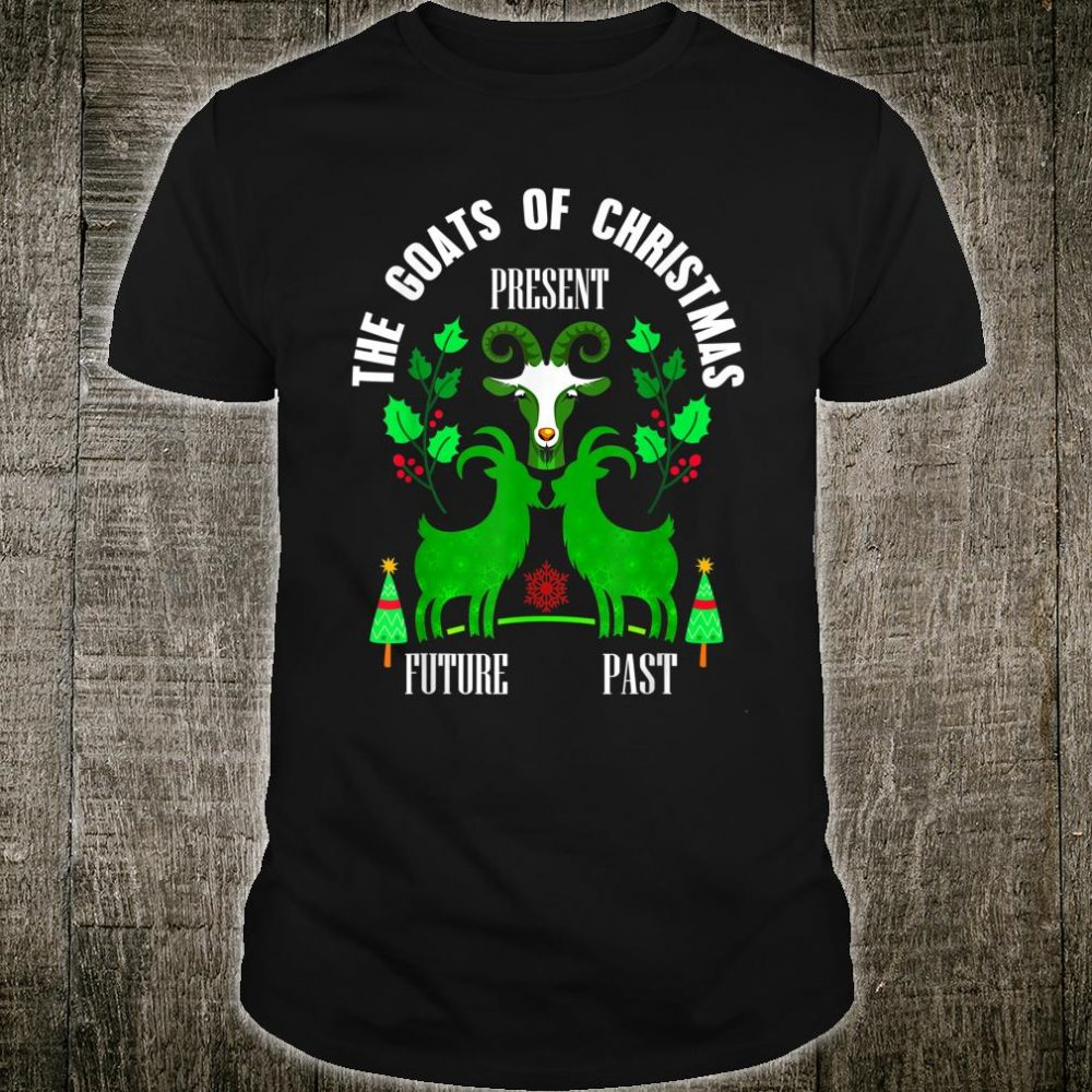 The Goats Of Christmas Present Future Past Shirt