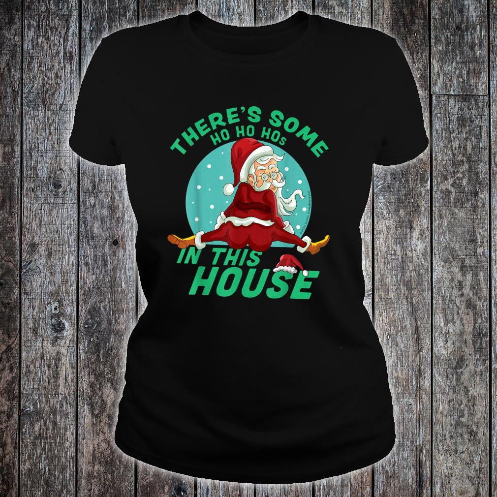 There's Some Ho Ho Hos In this House Christmas Santa Claus Shirt ladies tee