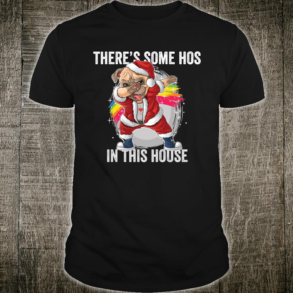 There's Some Hos Hoes in This House Dabbing Santa Pug Dog Shirt