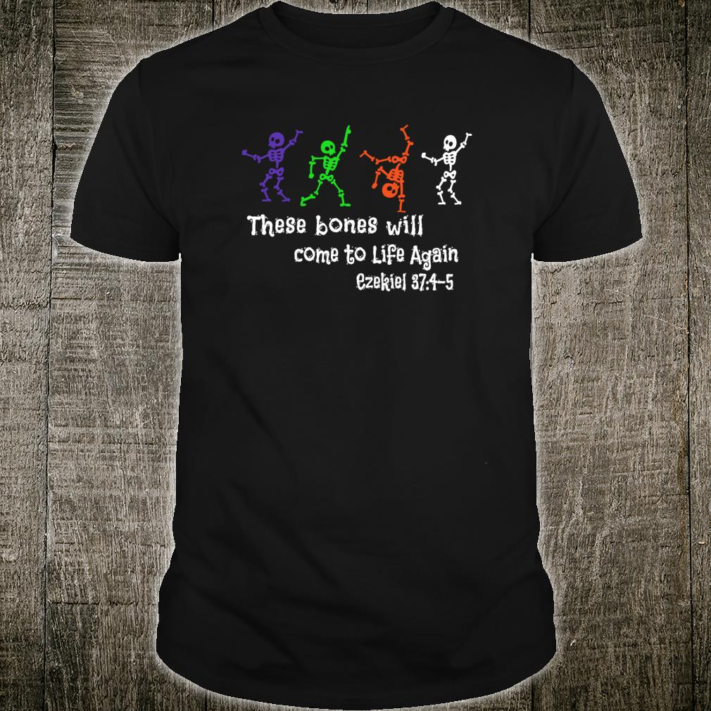 These Bones Will Come To Life Again Bible Verse Christian Shirt