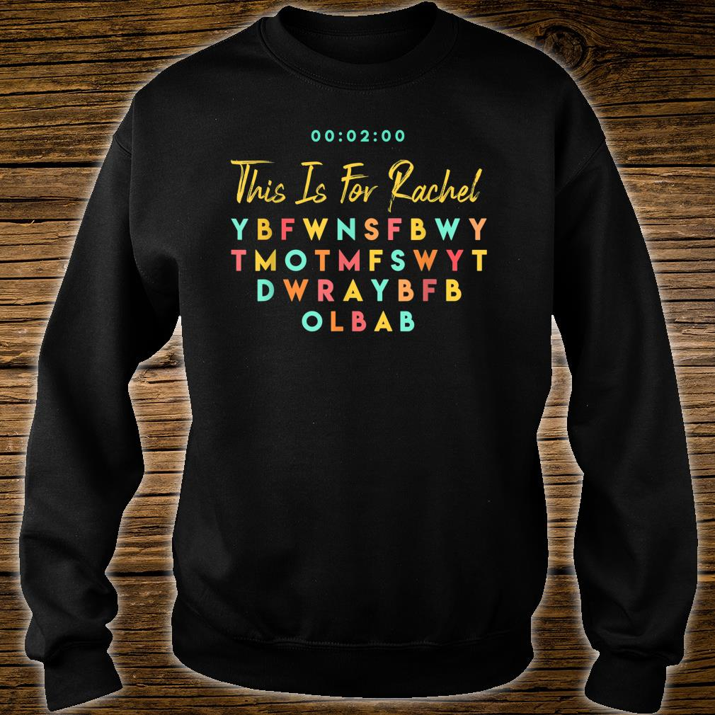 This Is For Rachel Shirt sweater