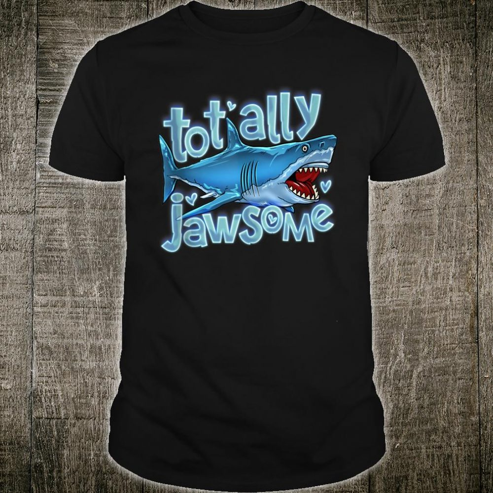Totally Jawsome Pun Shark Lover Shirt