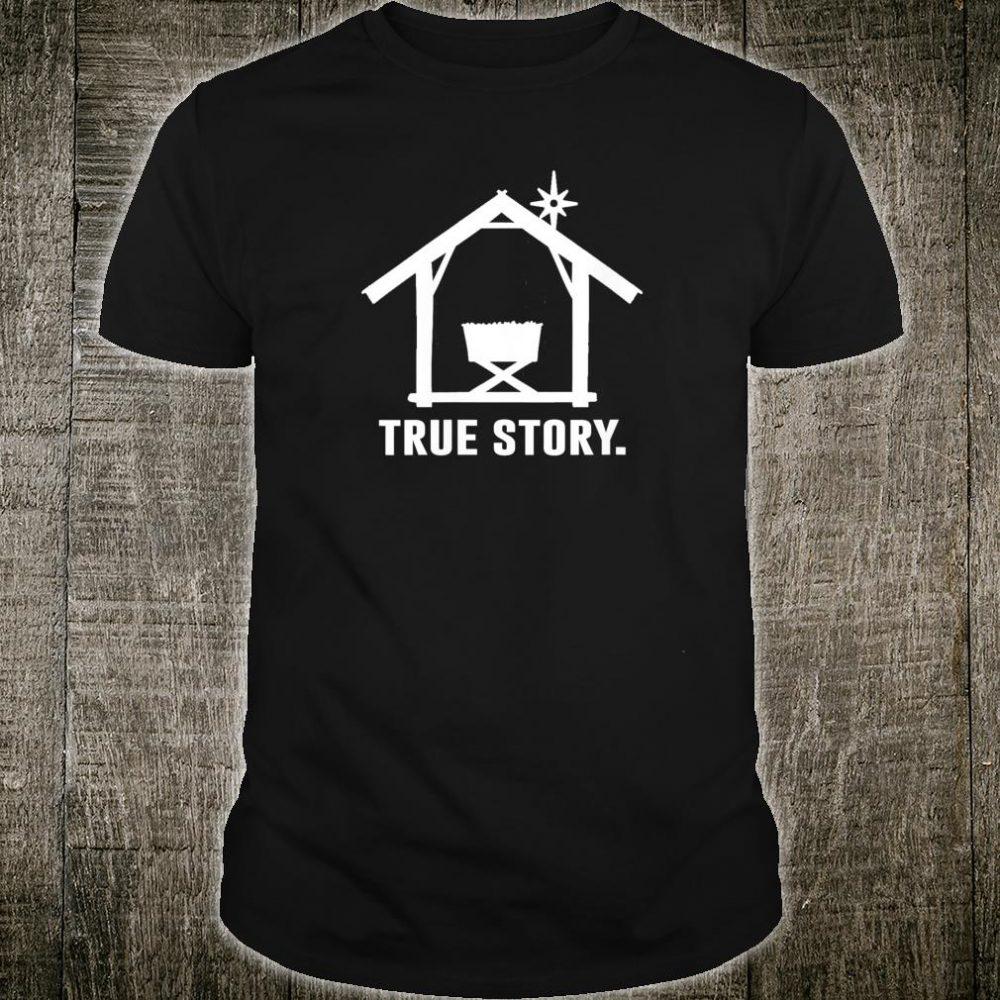 True Story Nativity Christmas Shirt
