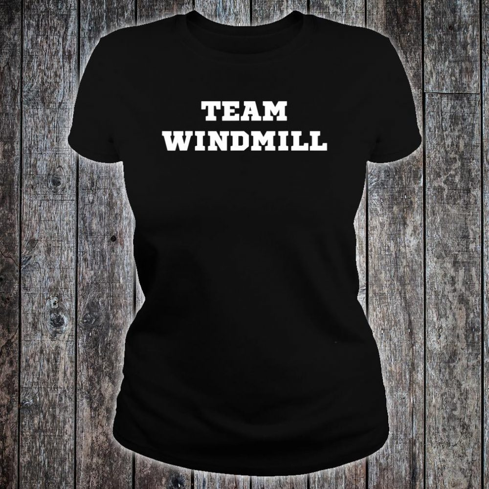 Trump Windmill Joke Shirt ladies tee