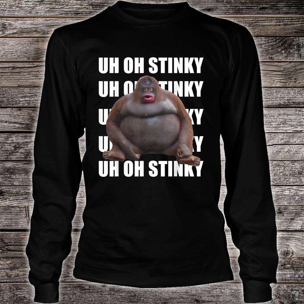 Official Uh Oh Stinky Poop Dank Memes Le Monke Shirt ...
