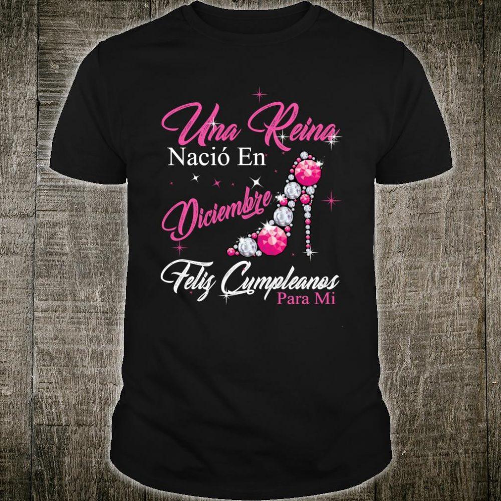 Una Reina Nacio En diciembre Cumpleanos Camisa December Shirt