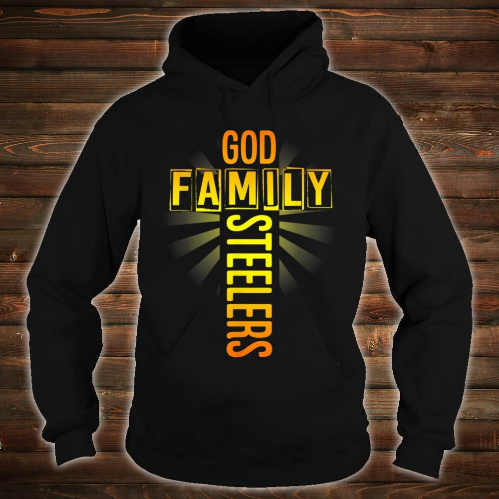 Valentine's Father's Day Gifts God Family Steelers Shirt hoodie