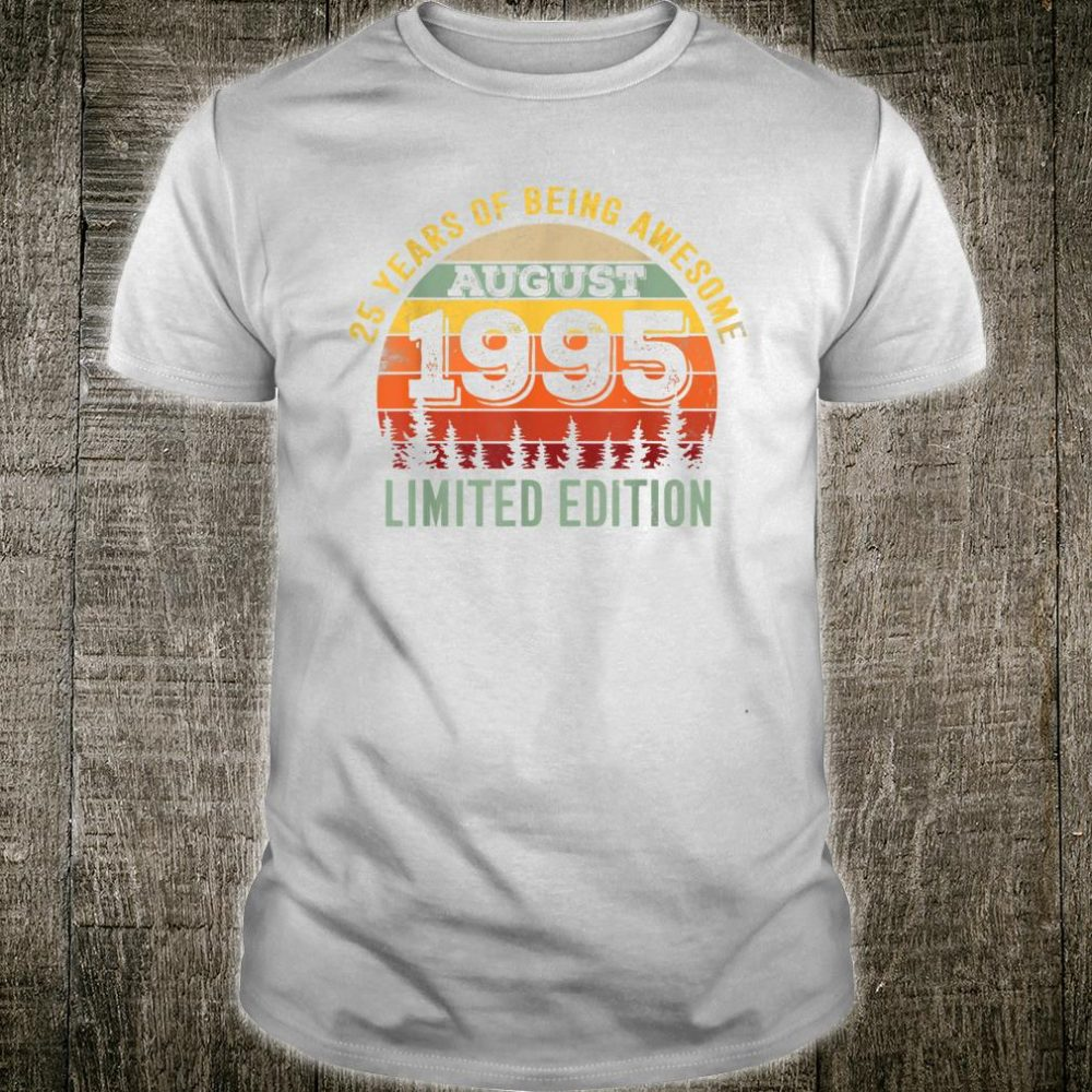 Vintage August 1995 25 Years Limited Edition 25th Birthday Shirt