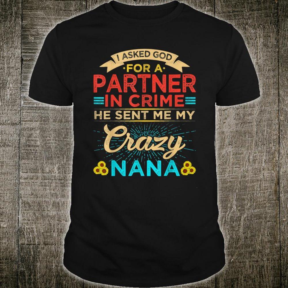 Vintage I Asked God Partner in Crime he sent Crazy Nana Shirt