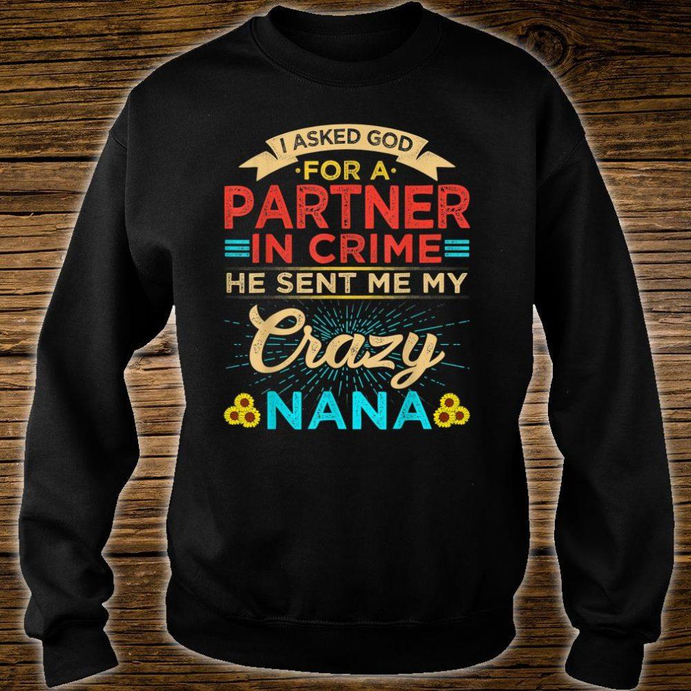 Vintage I Asked God Partner in Crime he sent Crazy Nana Shirt sweater