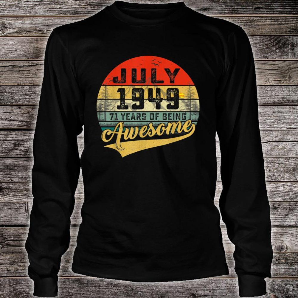 Vintage Retro July 1949 71st Birthday Gifts 71 Years Old Shirt long sleeved