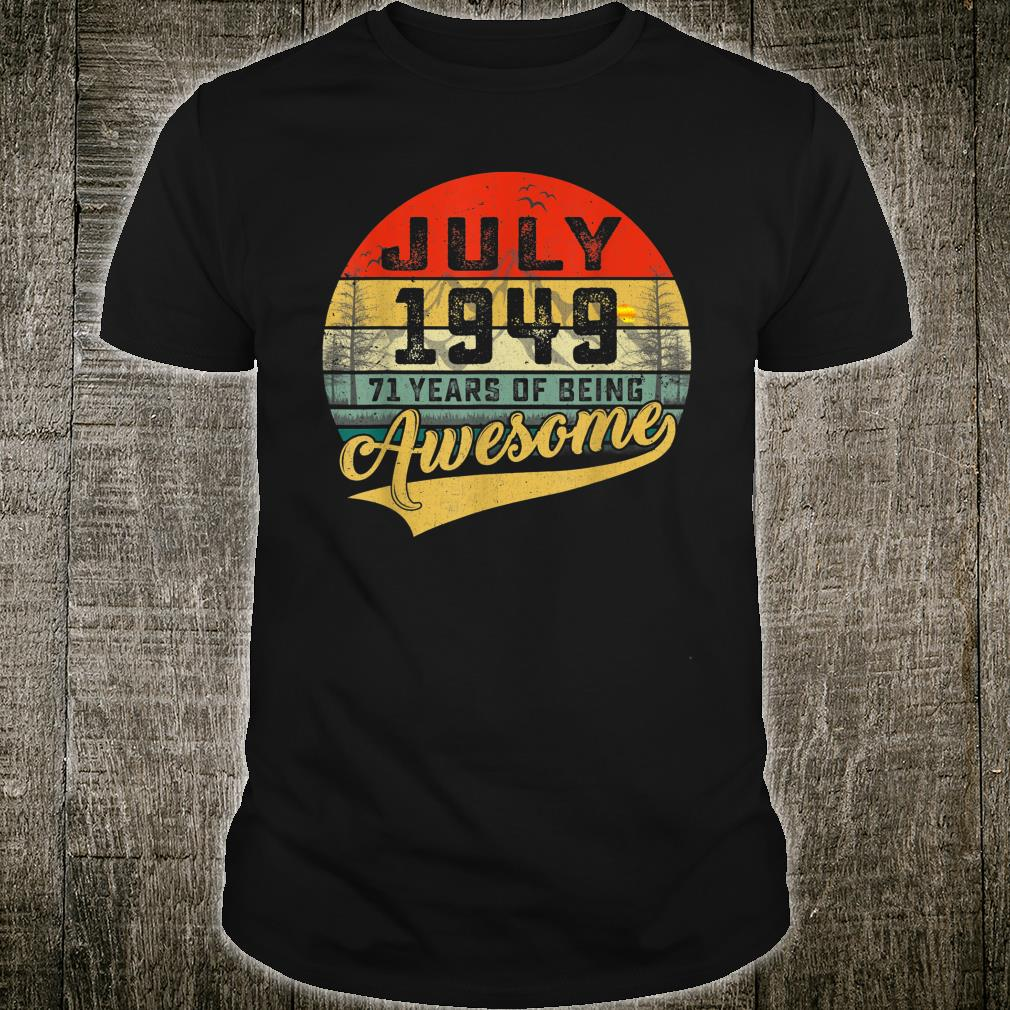 Vintage Retro July 1949 71st Birthday Gifts 71 Years Old Shirt