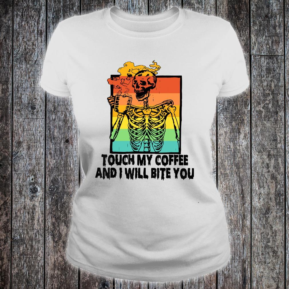 Vintage Touch My Coffee And I Will Bite You Skull Shirt ladies tee