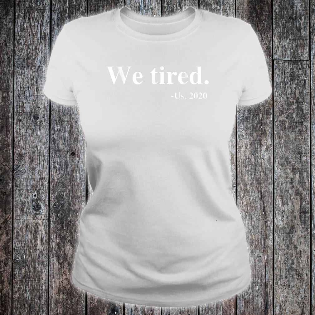 We Tired Black Lives Matter Movement Equality Revolution Shirt ladies tee