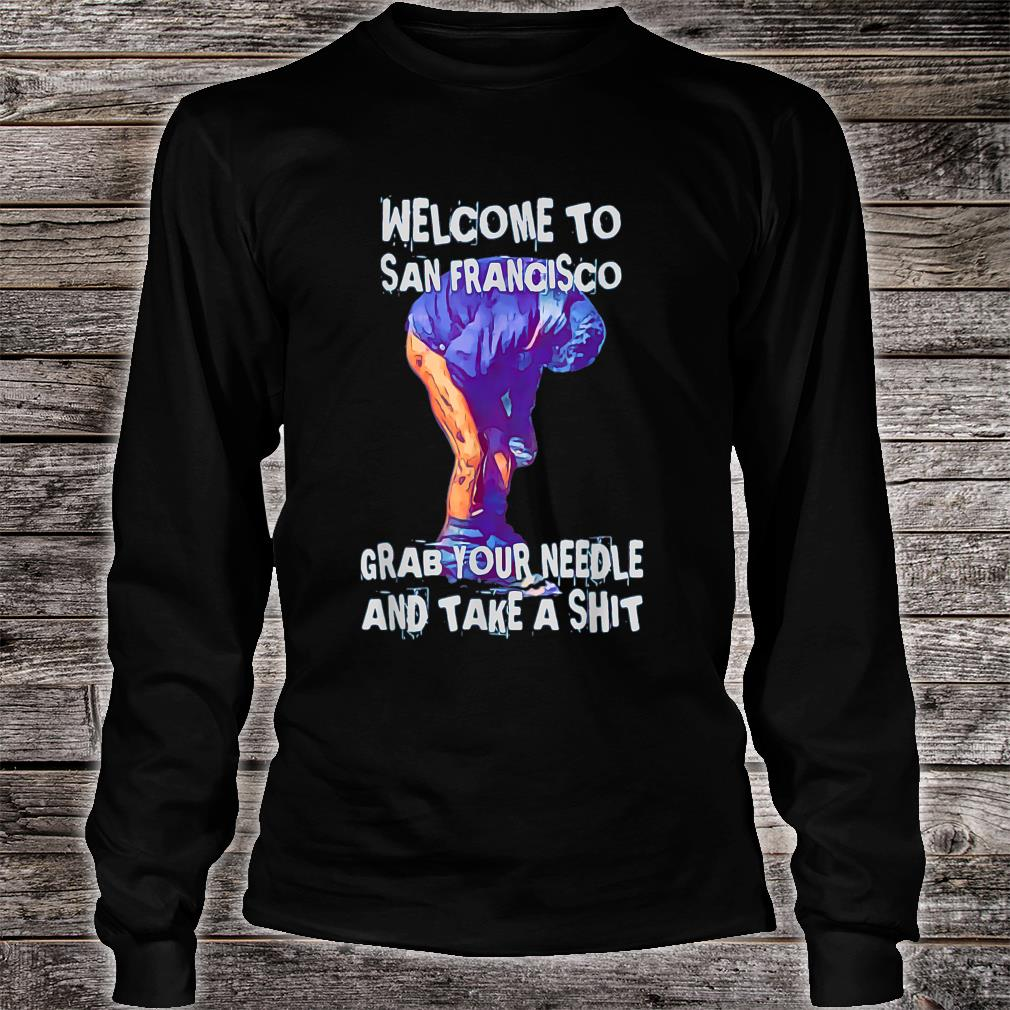 Welcome To San Francisco Shirt long sleeved