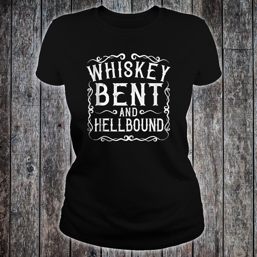 Whiskey Bent And Hellbound Bourbon Shirt ladies tee