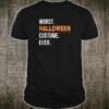 Worst Halloween Costume Ever Shirt